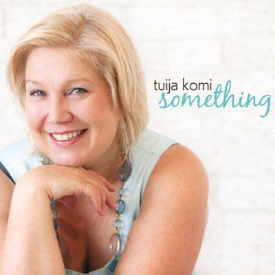 Tuija Komi - Something
