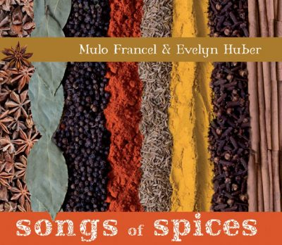 Mulo Francel & Evelyn Huber - Songs of Spices