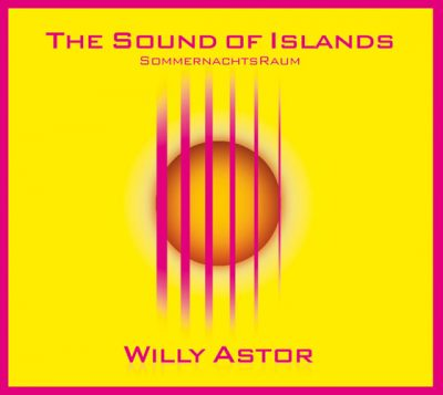 "Willy Astor  - Sound of Islands ""SommernachtsRaum"""