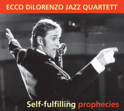 FM 170 Ecco DiLorenzo Jazz Quartett - Self-fulfilling prophecies