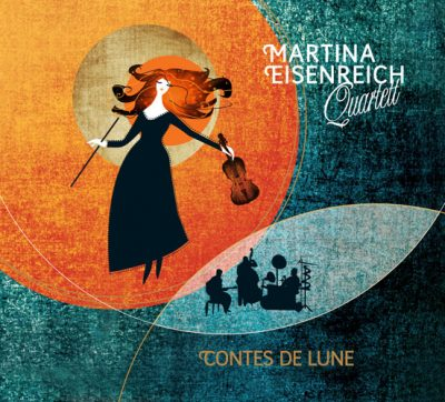 Martina Eisenreich Quartett - Contes de Lune