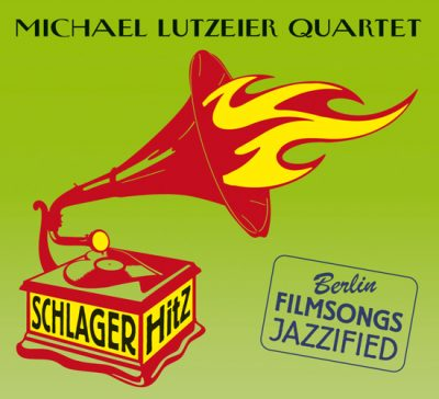 MIchael Lutzeier Quartet- SchlagerhitZ