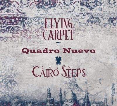 """Quadro Nuevo meets Cairo Steps: """"Flying Carpet"""""""