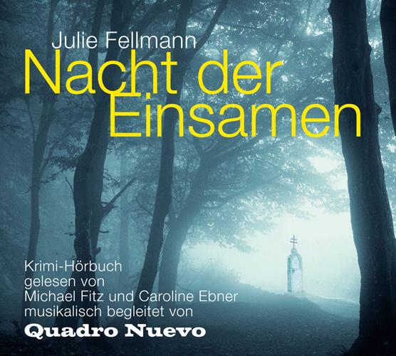 Julie Fellmann - Nacht der Einsamen