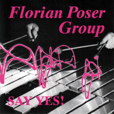 Florian Poser Group - Say Yes!