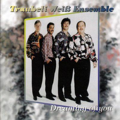 Traubeli Weiß Ensemble - Dreaming Of You
