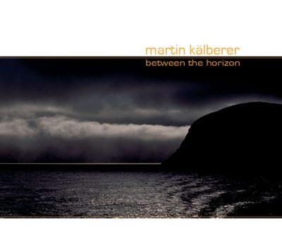 Martin Kälberer - Between the horizon