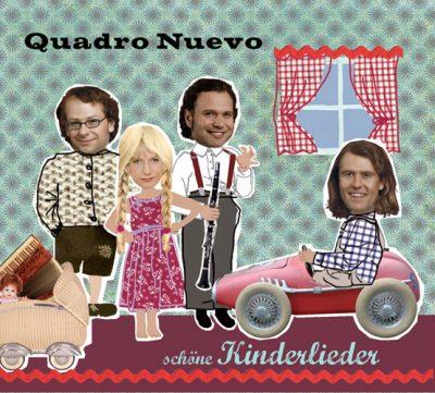 Quadro Nuevo - Schöne Kinderlieder