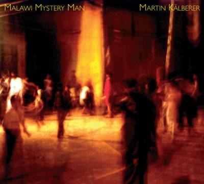Martin Kälberer - Malawi Mystery Man