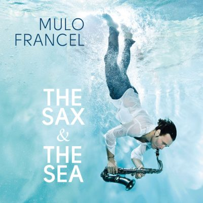 Mulo Francel - the sax & the sea