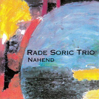 Rade Soric Trio - Nahend