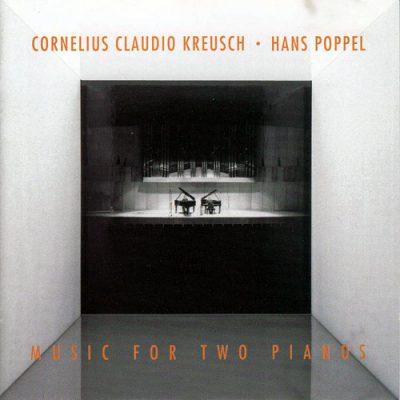 Cornelius Claudio Kreusch & Hans Poppel - Music For Two Pianos