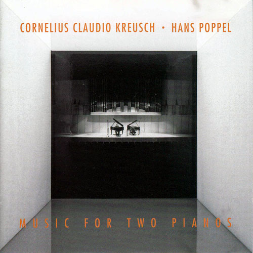Cornelius Claudio Kreusch & Hans Poppel - Music For Two Pianos