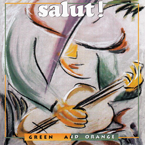 Salut! - Green And Orange