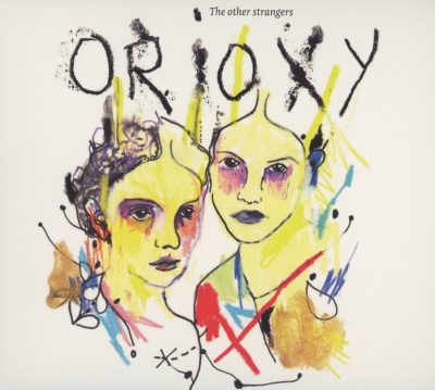 Orioxy Other Strangers